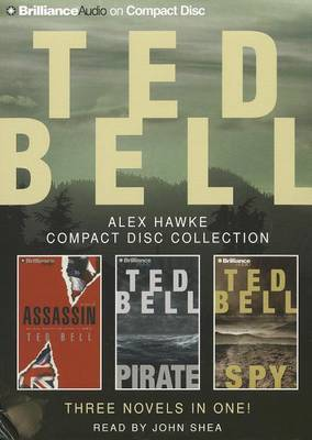 Ted Bell Alex Hawke Collection: Assassin/Pirate/Spy