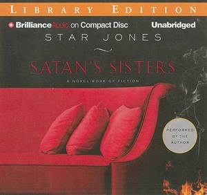 Satan's Sisters: A Novel Work of Fiction