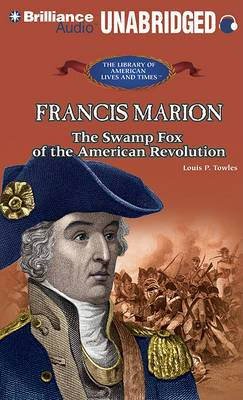 Francis Marion: The Swamp Fox of the American Revolution, Library Edition