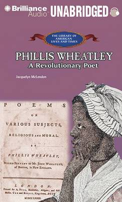 Phillis Wheatley: A Revolutionary Poet, Library Edition