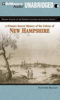 A Primary Source History of the Colony of New Hampshire