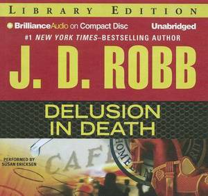 Delusion in Death: Library Edition
