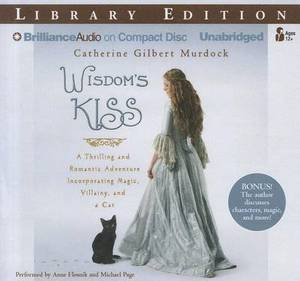 Wisdom's Kiss: A Thrilling and Romantic Adventure Incorporating Magic, Villainy, and a Cat, Library Edition