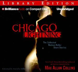 Chicago Lightning: The Collected Nathan Heller Short Stories: Library Edition