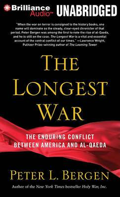 The Longest War: The Enduring Conflict Between America and Al-Qaeda, Library Edition