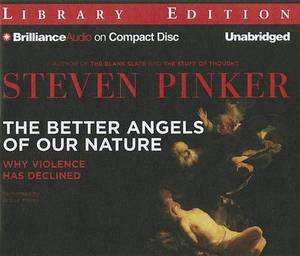 The Better Angels of Our Nature: Why Violence Has Declined, Library Edition