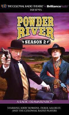 Powder River - Season Two: A Radio Dramatization