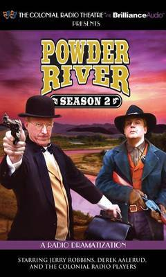 Powder River - Season Two: A Radio Dramatization