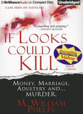 If Looks Could Kill: Money, Marriage, Adultery and...Murder
