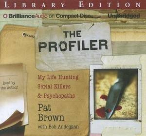 The Profiler: My Life Hunting Serial Killers & Psychopaths, Library Edition