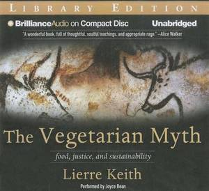 The Vegetarian Myth: Food, Justice, and Sustainability, Library Edition