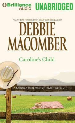 Caroline's Child: A Selection from Heart of Texas