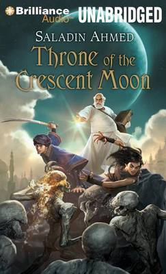 Throne of the Crescent Moon: Library Edition