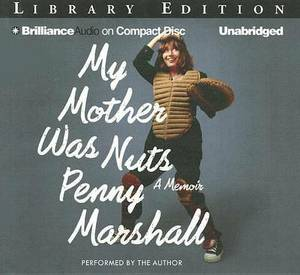 My Mother Was Nuts: Library Ediition