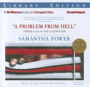 A Problem from Hell: America and the Age of Genocide: Library Edition