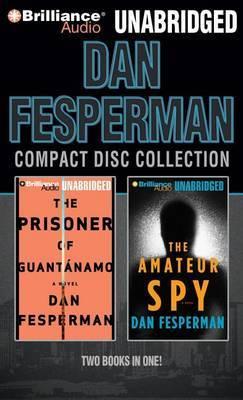 Dan Fesperman Unabridged CD Collection: The Prisoner of Guantanamo / the Amateur Spy