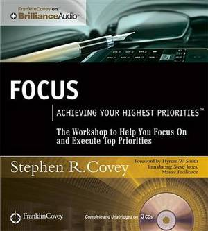 Focus: Achieving Your Highest Priorities, Library Edition