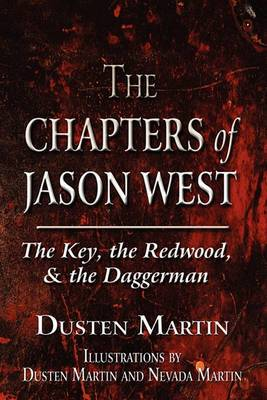 The Chapters of Jason West: The Key, the Redwood, & the Daggerman
