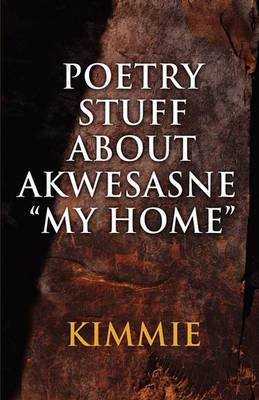 Poetry Stuff about Akwesasne My Home
