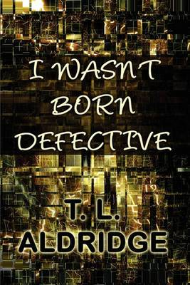 I Wasn't Born Defective