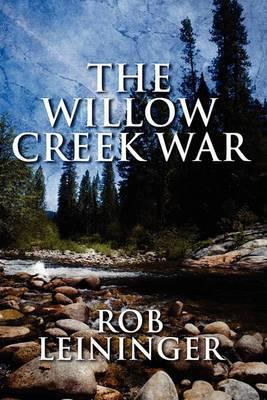 The Willow Creek War