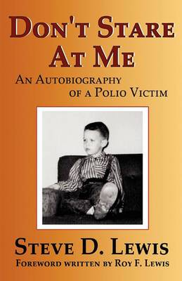Don't Stare at Me: An Autobiography of a Polio Victim
