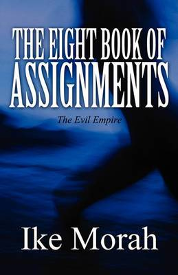 The Eight Book of Assignments: The Evil Empire