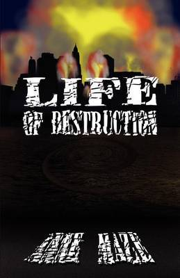 Life of Destruction