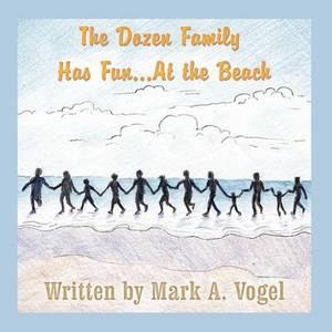 The Dozen Family Has Fun...at the Beach