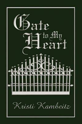 Gate to My Heart