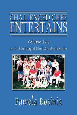 Challenged Chef Entertains: Volume Two in the Challenged Chef Cookbook Series