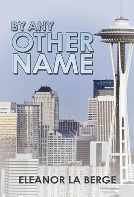 By Any Other Name: An Erotic Novel of Suppression and Freedom