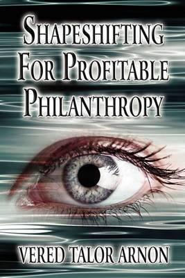 Shapeshifting for Profitable Philanthropy