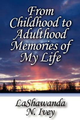 From Childhood to Adulthood Memories of My Life