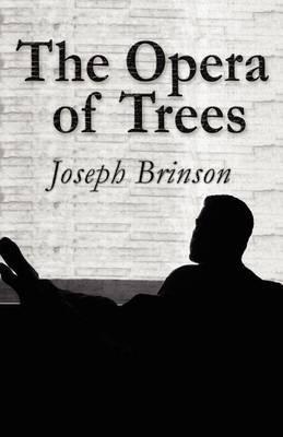 The Opera of Trees