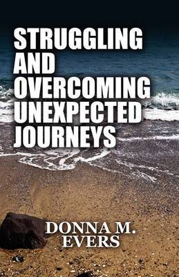 Struggling and Overcoming Unexpected Journeys