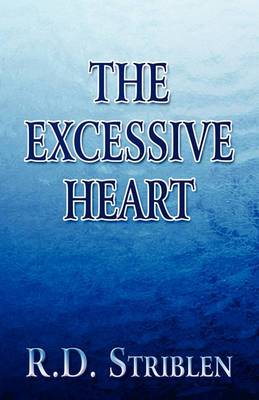 The Excessive Heart