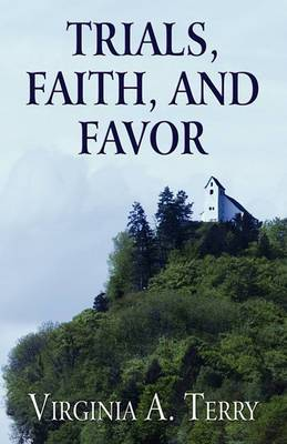 Trials, Faith, and Favor