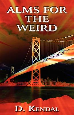 Alms for the Weird