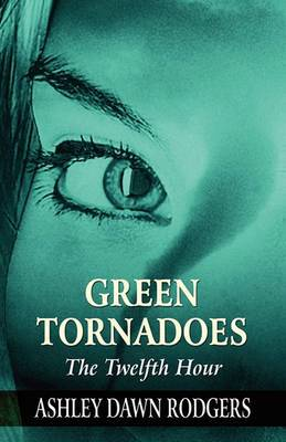 Green Tornadoes: The Twelfth Hour