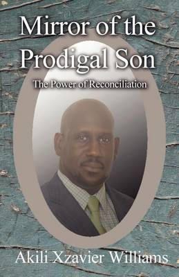 Mirror of the Prodigal Son: The Power of Reconciliation