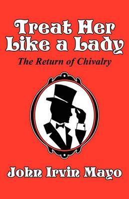 Treat Her Like a Lady: The Return of Chivalry