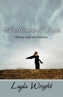 A Memoir of Layla: Shining Light Into Darkness