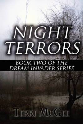 Night Terrors: Book Two of the Dream Invader Series