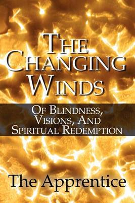 The Changing Winds: Of Blindness, Visions, and Spiritual Redemption