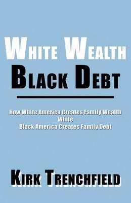 White Wealth-Black Debt