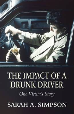The Impact of a Drunk Driver: One Victim's Story