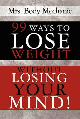 99 Ways to Lose Weight: Without Losing Your Mind!