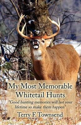 My Most Memorable Whitetail Hunts