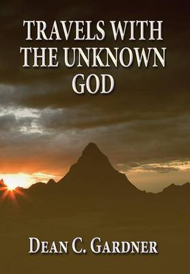 Travels with the Unknown God